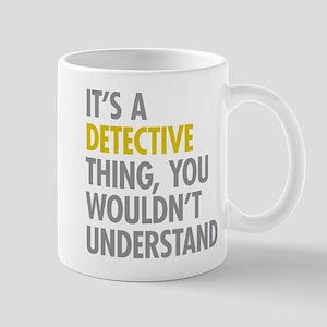 Its A Detective Thing Mug