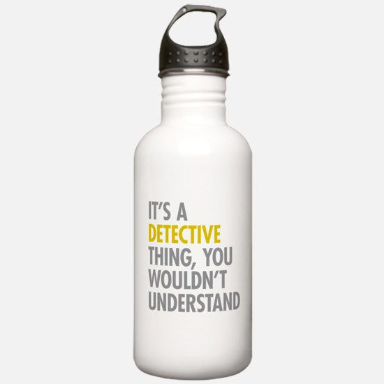 Its A Detective Thing Water Bottle