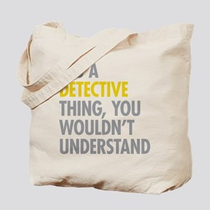 Its A Detective Thing Tote Bag