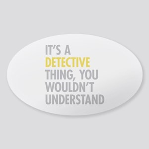 Its A Detective Thing Sticker (Oval)