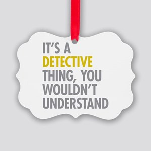 Its A Detective Thing Picture Ornament