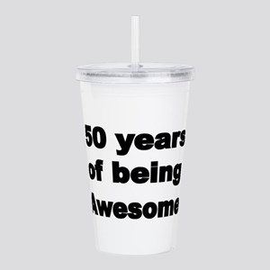 50 years of being Awesome Acrylic Double-wall Tumb