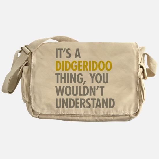 Its A Didgeridoo Thing Messenger Bag