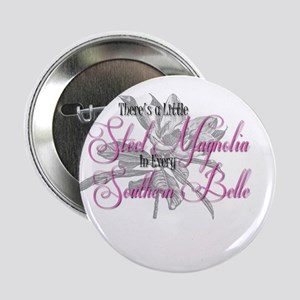 "Steel Magnolia 2.25"" Button"