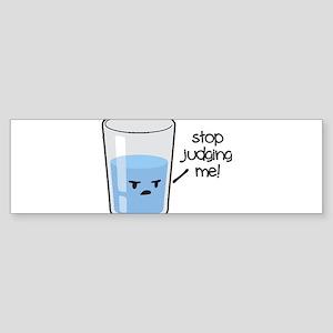 Stop Judging Me Bumper Sticker
