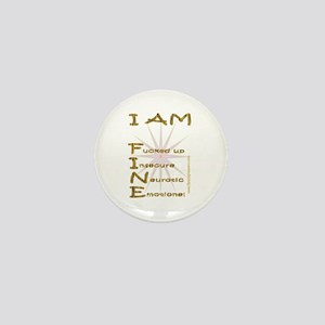 I am fine Mini Button