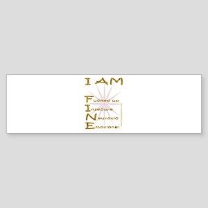 I am fine Bumper Sticker