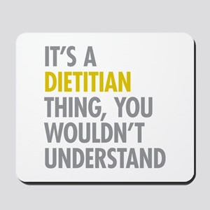Its A Dietitian Thing Mousepad
