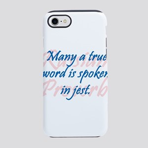Many a True Word iPhone 7 Tough Case