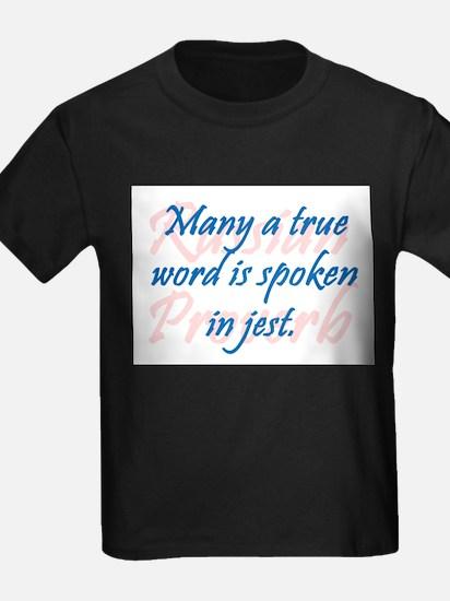 Many a True Word T-Shirt