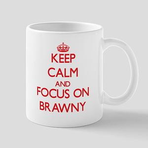 Keep Calm and focus on Brawny Mugs