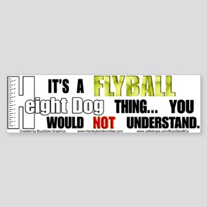 Flyball Height Dog Thing Bumper Sticker