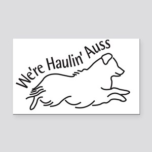 We're Haulin' Auss Rectangle Car Magnet