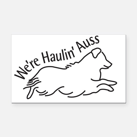We're Haulin' Auss Rectangle Car Magnet