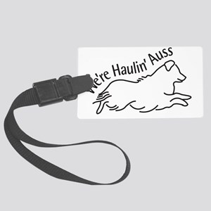 We're Haulin' Auss Large Luggage Tag