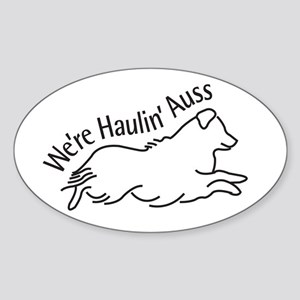 We're Haulin' Auss Sticker