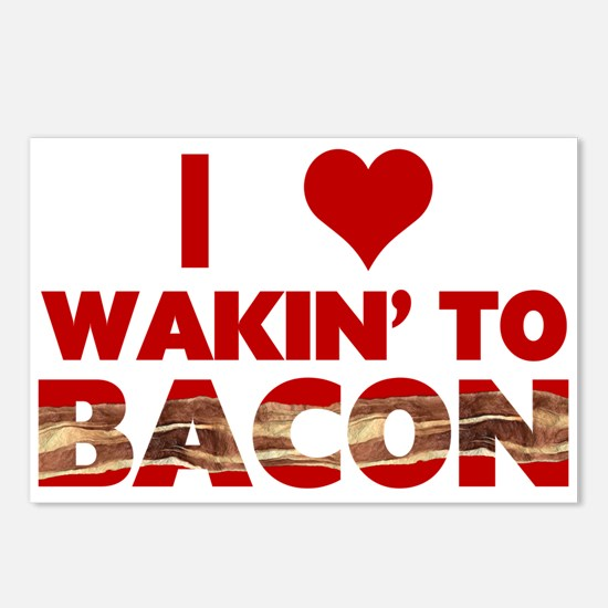 I Love Wakin' To Bacon Postcards (Package of 8)
