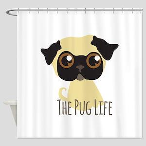 The Pug Life Shower Curtain