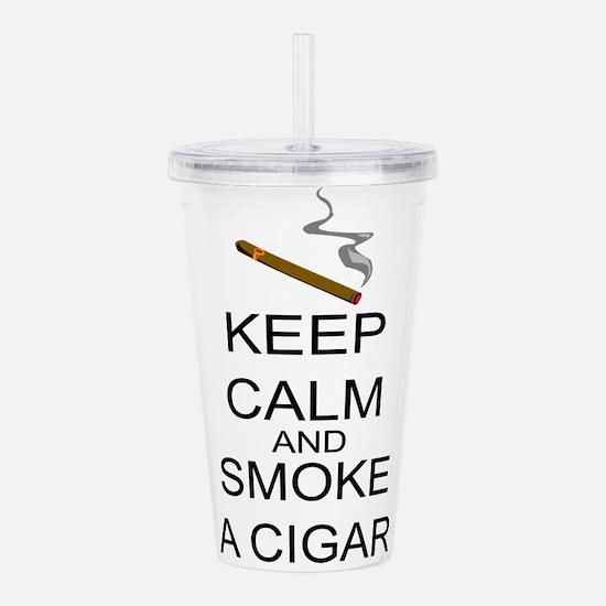 Keep Calm And Smoke A Cigar Acrylic Double-wall Tu