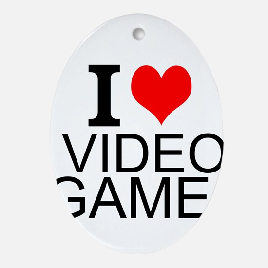 I Love Video Games Ornament (Oval)
