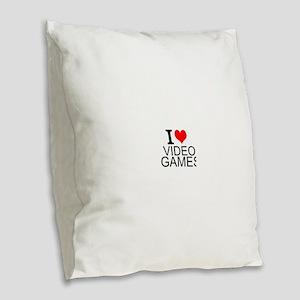 I Love Video Games Burlap Throw Pillow