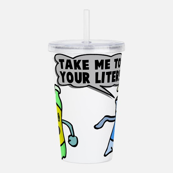 Take Me To Your Liter Acrylic Double-wall Tumbler