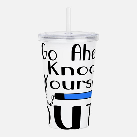 Knock Yourself Out Acrylic Double-wall Tumbler