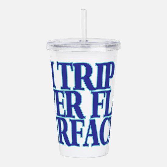 Trip Over Acrylic Double-wall Tumbler