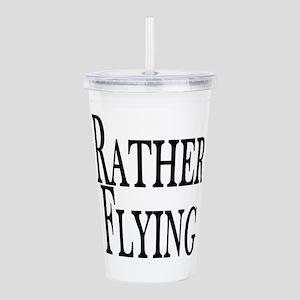 Rather Be Flying Acrylic Double-wall Tumbler