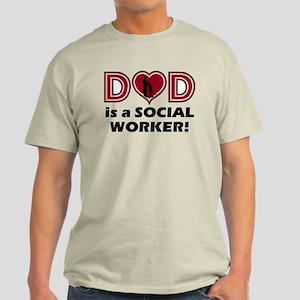 Dad is a SOCIAL WORKER Light T-Shirt