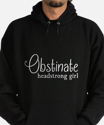 Obstinate headstrong girl Hoody