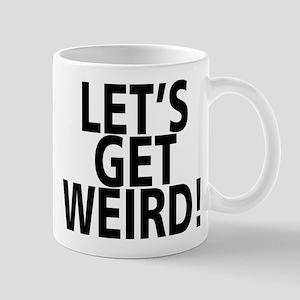LET'S GET WEIRD! Mugs