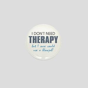 No Therapy Mini Button