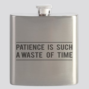 Patience Is Such A Waste Of Time Flask