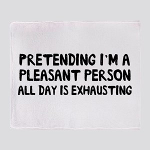 Pretending I'm A Pleasant Person All Day Is Exhaus