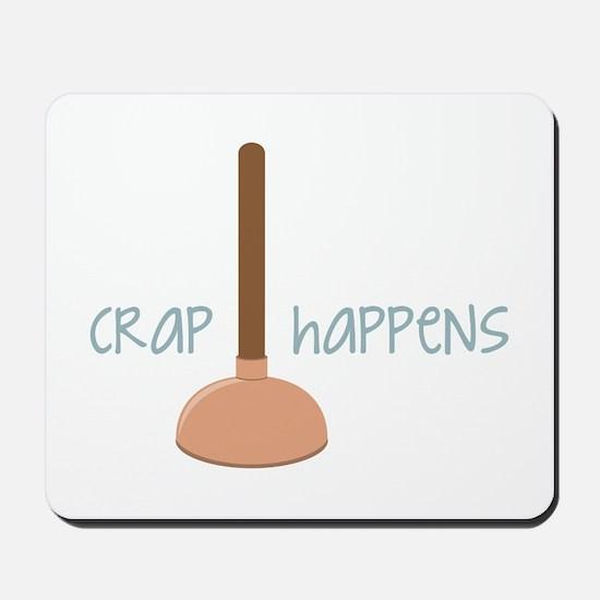 Crap Happens Mousepad