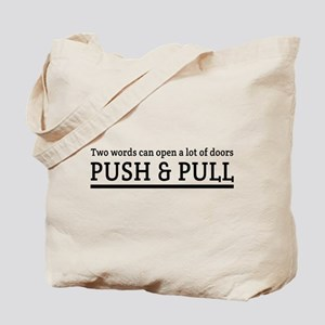 Two words can open a lot of doors PUSH & PULL Tote