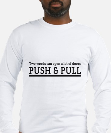 Two words can open a lot of doors PUSH & PULL Long