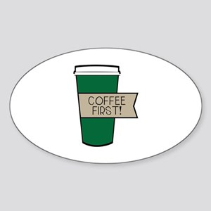 Coffee First! Sticker