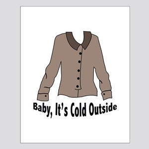 Its Cold Outside Posters