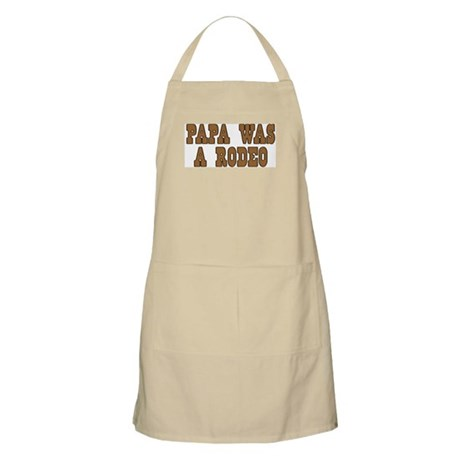 Papa Was a Rodeo BBQ Apron