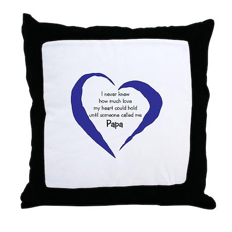 I never new... (Papa) Throw Pillow