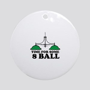 Time For Some 8 Ball Ornament (Round)
