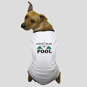 Lets Play Pool Dog T-Shirt