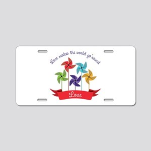 Love Makes The World Go Round Aluminum License Pla