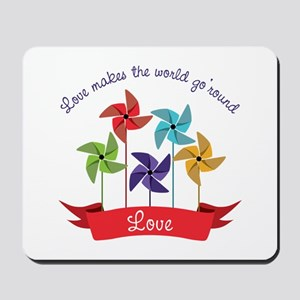 Love Makes The World Go Round Mousepad