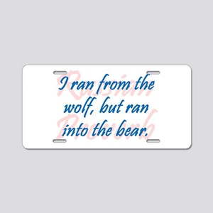 I Ran from the Wolf Aluminum License Plate