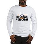 Rock and Roll Motocross Long Sleeve T-Shirt