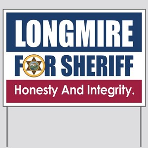 Longmire For Sheriff Yard Sign