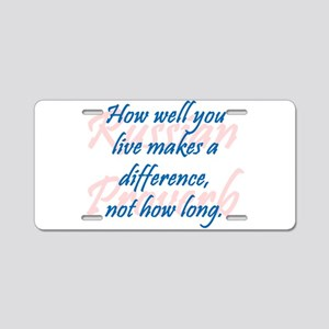 How Well You Live Aluminum License Plate